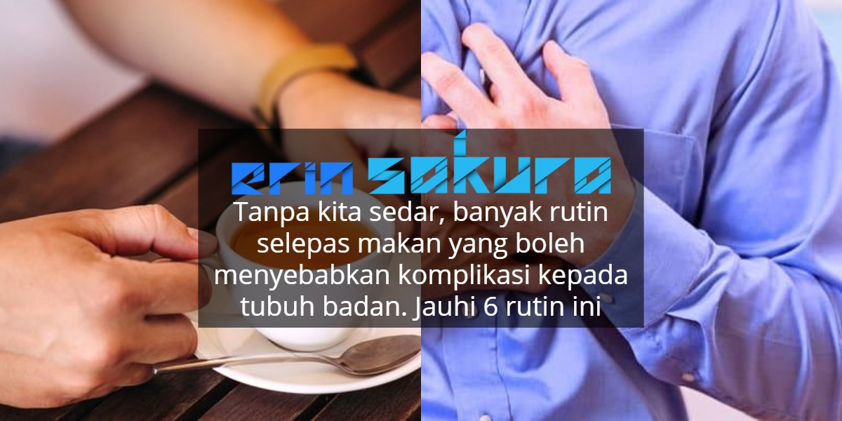 Jangan Minum Teh Selepas Makan.. Ia Tergolong Dalam Rutin2 Yang Memudaratkan