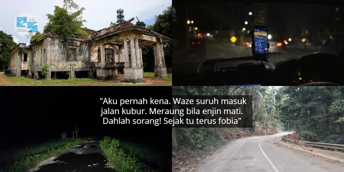 Suruh Ikut Jalan Istana Daun Kering ,1001 Kisah Seram Bila Waze 'Pedajal' Orang