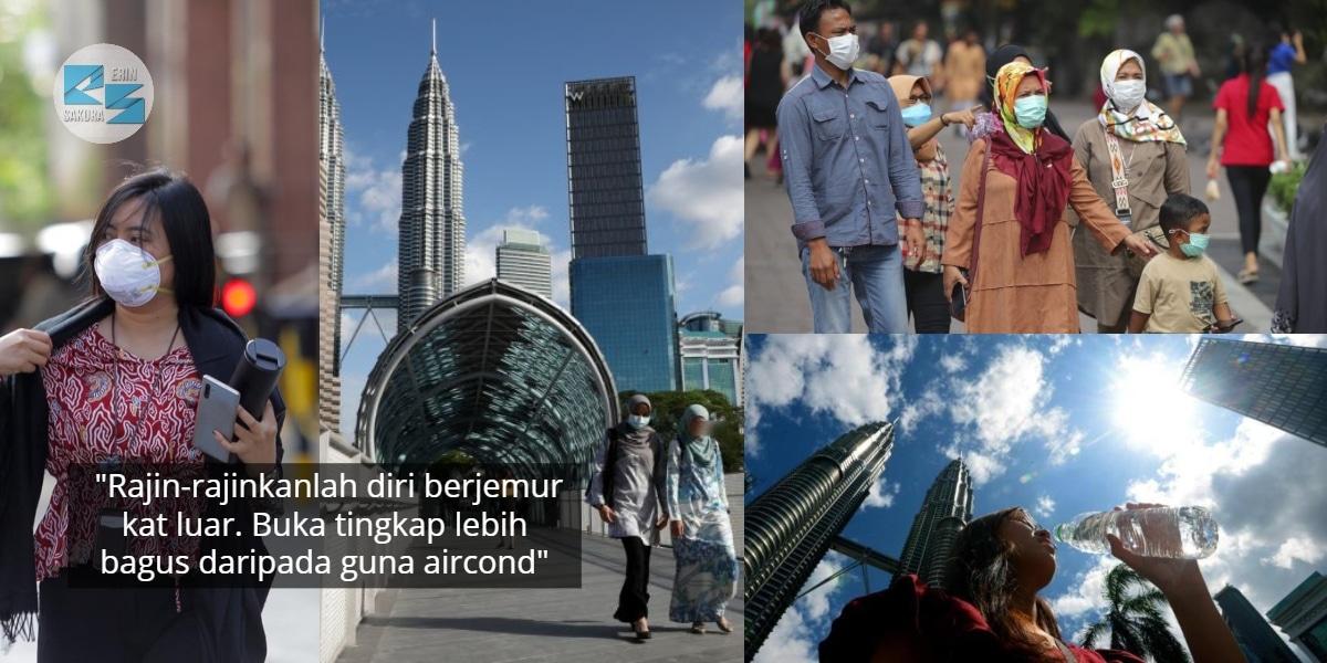 Usah Merungut Malaysia Makin Panas, Rupanya Covid-19 'Kalah' Dengan Suhu Tinggi