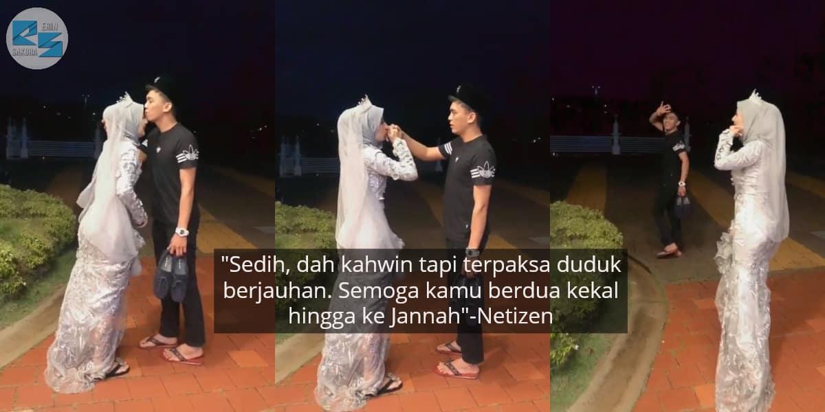 [VIDEO] Sebak, Pengantin Terpaksa Berpisah Jauh Cuma Lepas Sehari Akad Nikah